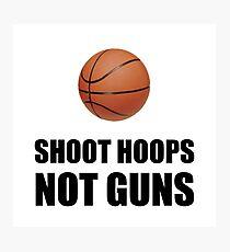 Shoot Hoops Not Guns Basketball Photographic Print