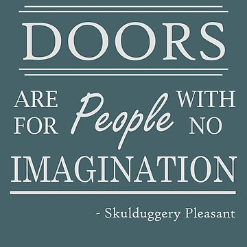 Doors are for people with no imagination by rtycoss