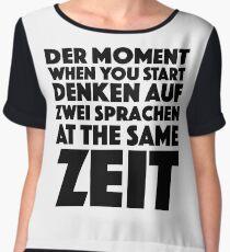 Der Moment When You Start Funny German/English Language Student Women's Chiffon Top