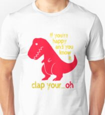 T Rex If you're happy & you know it clap your hand T-Shirt