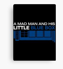 a Mad Man and his Little Blue Box Canvas Print