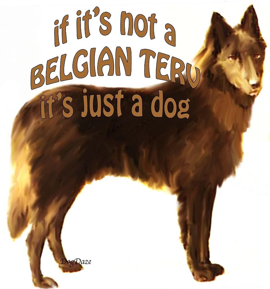 If it's not a belgian terv it's just a dog by IowaArtist