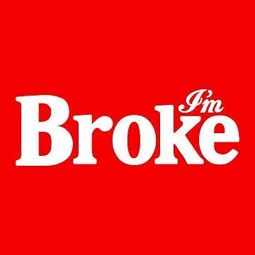 I'm Broke Classic - Coca Cola Classic Logo by homebrewed