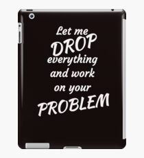 Funny Sarcastic and Witty T-shirts And Gifts iPad Case/Skin