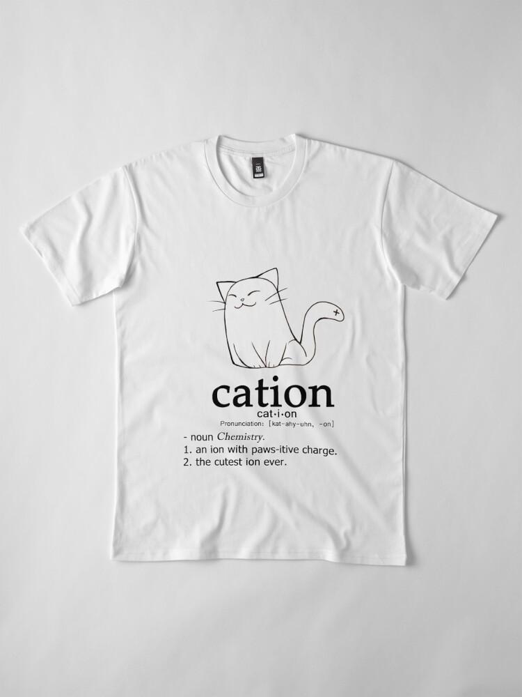 Alternative Ansicht von Cat-Ion Science-Wortspiele Premium T-Shirt