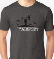 If Assholes Could Fly This Place Would Be An Airport Unisex T-Shirt