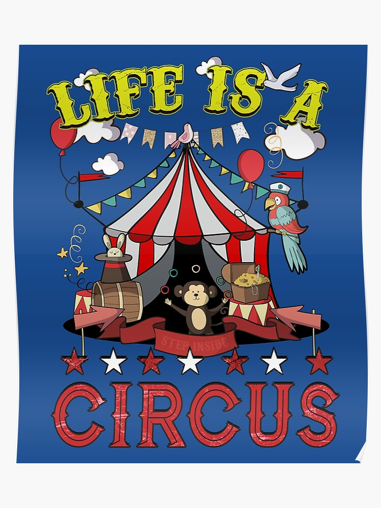 new style 9f578 c3ea9 Life Is A Circus | Poster