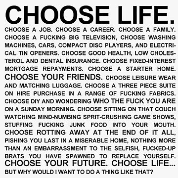 Choose Life Monologue by GaBe141