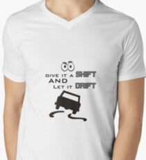 GIVE IT A SHIFT AND LET IT DRIFT  T-Shirt