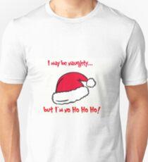 May be naughty, No Ho Ho Ho Unisex T-Shirt