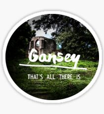 Gansey - that's all there is Sticker