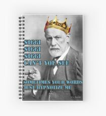 SIGGI SIGGI SIGGI CAN'T YOU SEE - Siegmund Freud Psychoanalyse Spiral Notebook