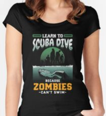 Learn To Scuba Dive Because Zombies Can't Swim Women's Fitted Scoop T-Shirt