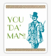 you da man  Sticker