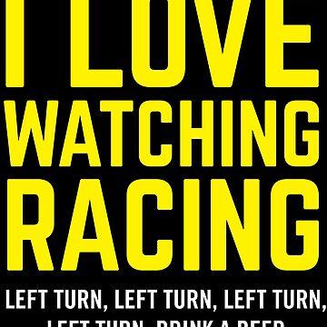I Love Watching Racing by Fun-T-Shirts