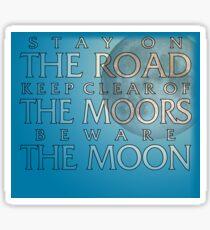 Beware the Moon, Print Style Sticker