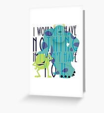Wouldn't Have Nothing Greeting Card