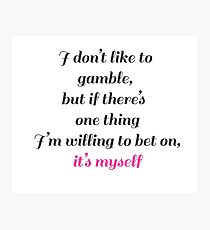 bet on yourself Photographic Print