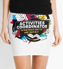 ACTIVITIES COORDINATOR - NO BODY KNOWS Mini Skirt