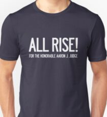 All Rise for the Honorable Aaron J. Judge T-Shirt
