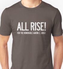 All Rise for the Honorable Aaron J. Judge Unisex T-Shirt