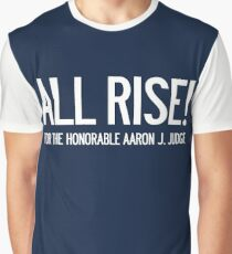 All Rise for the Honorable Aaron J. Judge Graphic T-Shirt