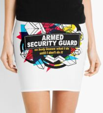 ARMED SECURITY GUARD - NO BODY KNOWS Mini Skirt