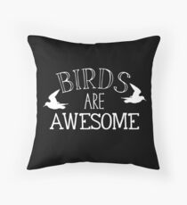 BIRDS are awesome Throw Pillow