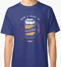 Raise A Glass to Freedom - 4th of July, Hamilton, USA Classic T-Shirt