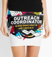 OUTREACH COORDINATOR - NO BODY KNOWS Mini Skirt