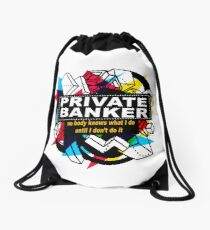 PRIVATE BANKER - NO BODY KNOWS Drawstring Bag