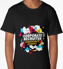 CORPORATE RECRUITER - NO BODY KNOWS Long T-Shirt