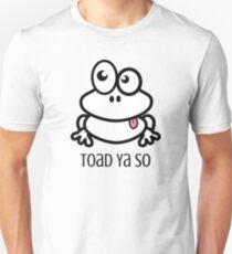 Toad Ya So, Cute Funny Frog Pun: Told Ya So T-Shirt