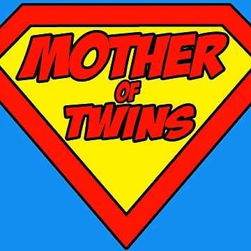 Super mom Mother of Twins by bgilbert