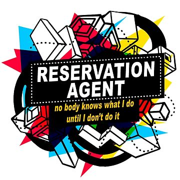 RESERVATION AGENT - NO BODY KNOWS by sohpielo
