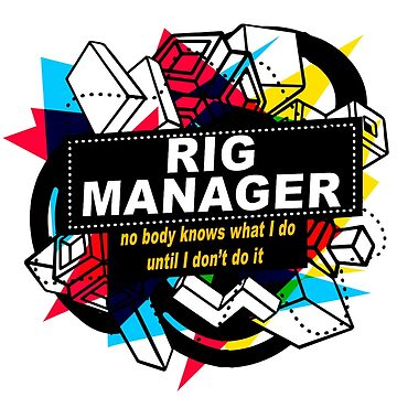 RIG MANAGER - NO BODY KNOWS by sohpielo
