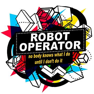 ROBOT OPERATOR - NO BODY KNOWS by sohpielo