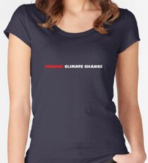 Change Climate Change - Environmental Issue Tshirt Women's Fitted Scoop T-Shirt