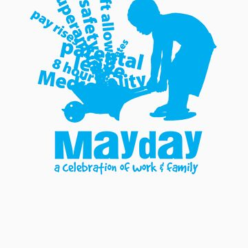 MayDay 2008: a celebration of work and family - Cyan print by unionswa