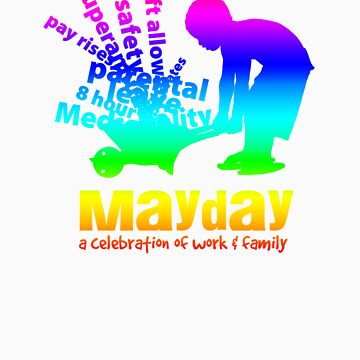 MayDay 2008: a celebration of work and family - Rainbow print by unionswa