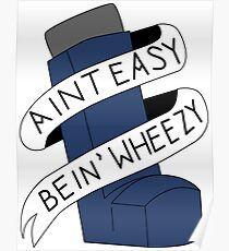 It Aint Easy Bein' Wheezy Poster