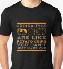 You Cant Just Have One Guinea Pig Shirt Unisex T-Shirt