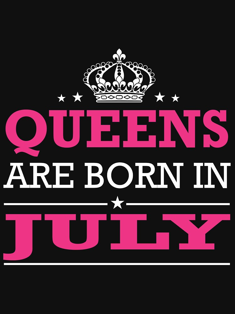 Queens ARE born in july by lucas547kerry12