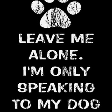 Only Speaking To My Dog Today Women s Hooded Sweat by Canis1993