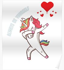 The Dabbing Unicorn Always Be Yourself Funny Hearts  Poster