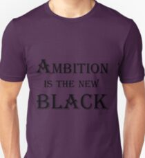 Ambition is the new black T-Shirt