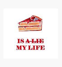 Cake is my life Photographic Print