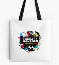FACILITY MANAGER - NO BODY KNOWS Tote Bag