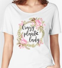 Crazy Plant Lady - Floral wreath Botanical Women's Relaxed Fit T-Shirt