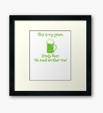 My Green Lonely Beer  Funny Soft Screen Printed Summer Graphic Gift Tshirt Framed Print